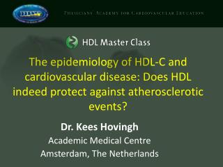 Dr. Kees Hovingh Academic Medical Centre Amsterdam, The Netherlands