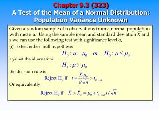 Chapter 9.3 (323) A Test of the Mean of a Normal Distribution: Population Variance Unknown