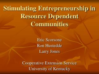 Stimulating Entrepreneurship in Resource Dependent Communities
