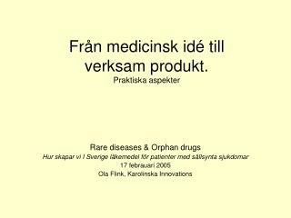 Från medicinsk idé till verksam produkt.  Praktiska aspekter