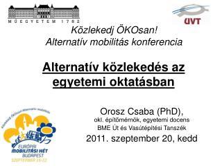 Közlekedj  ÖKOsan ! Alternatív mobilitás konferencia  Alternatív közlekedés az egyetemi oktatásban