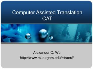 Computer Assisted Translation CAT