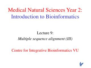 Medical Natural Sciences Year 2: Introduction to Bioinformatics