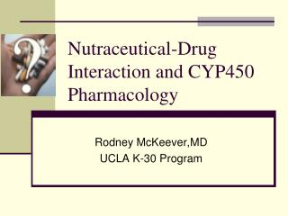 Nutraceutical-Drug Interaction and CYP450 Pharmacology