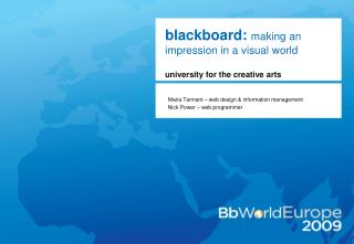 blackboard:  making an impression in a visual world university for the creative arts