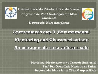 Disciplina: Monitoramento e Controle Ambiental Prof. Dr.: Oscar Luiz Monteiro de Farias