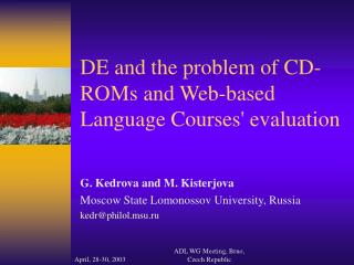 DE and the problem of CD-ROMs and Web-based Language Courses' evaluation