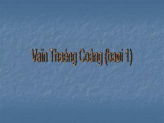 Vaïn Thaéng Coâng (baøi 1)