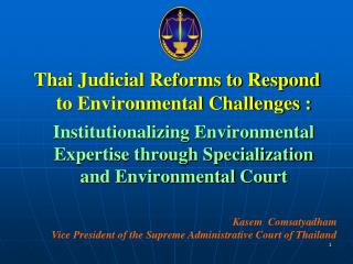 Thai Judicial Reforms to Respond to Environmental Challenges :