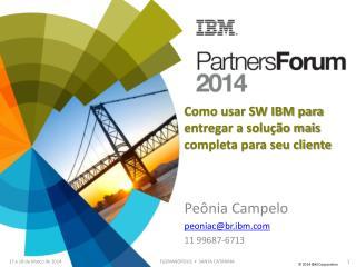 Como usar SW IBM para entregar a solução mais completa para seu cliente