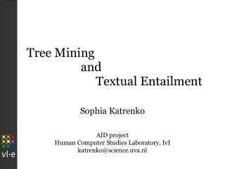 Tree Mining                   and                         Textual Entailment