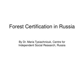 Forest Certification in Russia