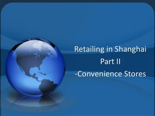 Retailing in  Shanghai  Part II - Convenience Stores