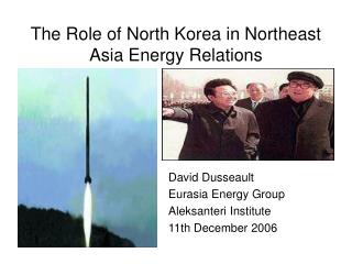 The Role of North Korea in Northeast Asia Energy Relations
