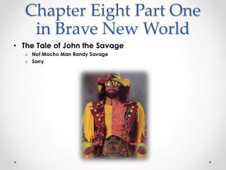 Chapter Eight Part One in Brave New World