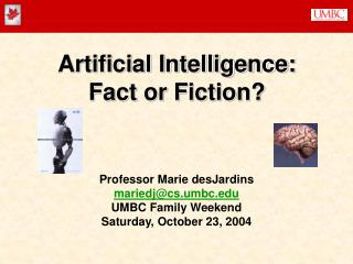 Artificial Intelligence: Fact or Fiction?