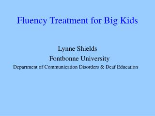 Fluency Treatment for Big Kids