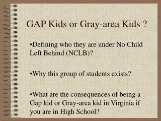GAP Kids or Gray-area Kids ?
