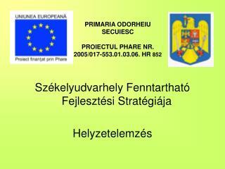 PRIMARIA ODORHEIU SECUIESC PROIECTUL PHARE NR. 2005/017-553.01.03.06. HR  852