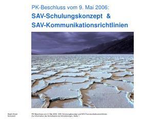 PK-Beschluss vom 9. Mai 2006: SAV-Schulungskonzept  &  SAV-Kommunikationsrichtlinien