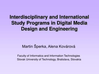 Interdisciplinary and International Study Programs in Digital Media Design and Engineering