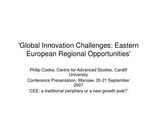'Global Innovation Challenges: Eastern European Regional Opportunities'