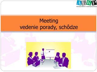 Meeting vedenie porady, schôdze