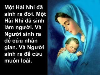 Hôm nay mừng vui vì Chúa đã đến để cứu nhân gian lầm than khóc than.