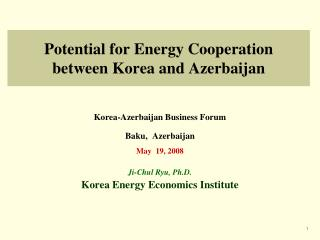 Potential for Energy Cooperation  between Korea and Azerbaijan