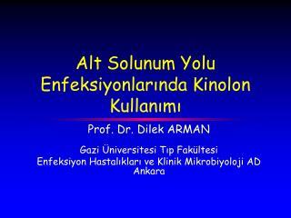 Alt Solunum Yolu Enfeksiyonlarında Kinolon Kullanımı