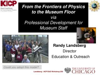 From the Frontiers of Physics to the Museum Floor  via  Professional Development for Museum Staff