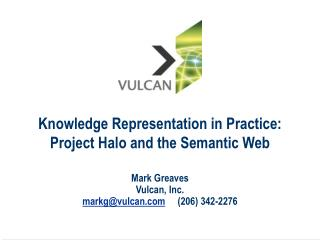 Knowledge Representation in Practice: Project Halo and the Semantic Web
