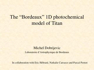 "The ""Bordeaux""  1D photochemical model of Titan"