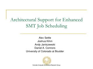 Architectural Support for Enhanced SMT Job Scheduling