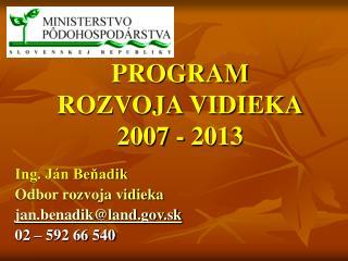 PROGRAM ROZVOJA VIDIEKA 2007 - 2013