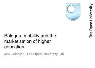 Bologna, mobility and the marketisation of higher education