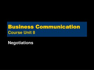 Business Communication Course Unit 8