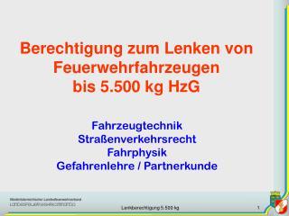 Berechtigung zum Lenken von Feuerwehrfahrzeugen  bis 5.500 kg HzG