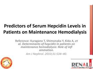 Predictors of Serum  Hepcidin  Levels in Patients on Maintenance Hemodialysis