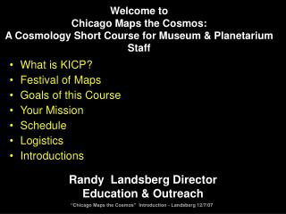 What is KICP? Festival of Maps Goals of this Course  Your Mission Schedule Logistics Introductions
