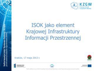ISOK jako element Krajowej Infrastruktury Informacji Przestrzennej