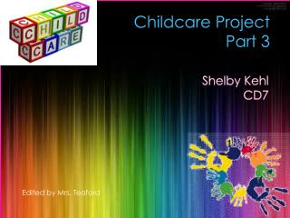 Childcare  Project Part 3