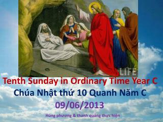 Tenth Sunday in Ordinary Time  Year C Ch�a Nh?t th?  10  Quanh N?m  C