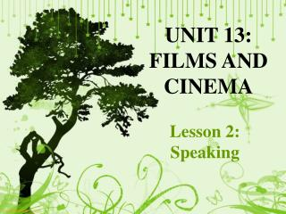 UNIT 13:  FILMS AND CINEMA
