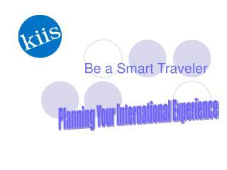 Be a Smart Traveler