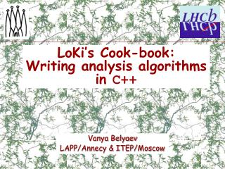 LoKi s Cook-book:  Writing analysis algorithms in C