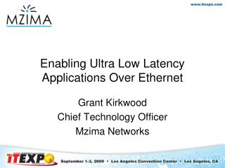 Enabling Ultra Low Latency Applications Over Ethernet