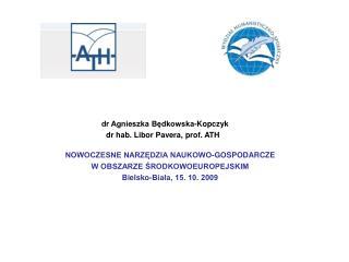 dr Agnieszka Będkowska-Kopczyk dr hab. Libor Pavera, prof. ATH