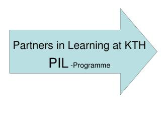 Partners in Learning at KTH PIL  -Programme
