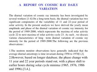 A   REPORT  ON  COSMIC  RAY  DAILY  VARIATION